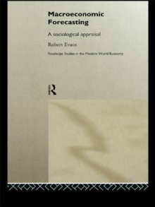 Macroeconomic Forecasting : A Sociological Appraisal, PDF eBook