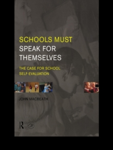 Schools Must Speak for Themselves : The Case for School Self-Evaluation, PDF eBook
