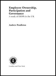 Employee Ownership, Participation and Governance : A Study of ESOPs in the UK, EPUB eBook