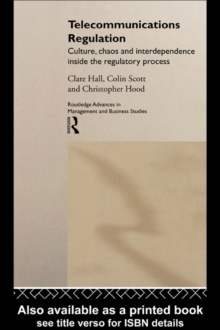 Telecommunications Regulation : Culture, Chaos and Interdependence Inside the Regulatory Process, EPUB eBook
