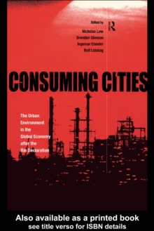 Consuming Cities : The Urban Environment in the Global Economy after Rio, EPUB eBook