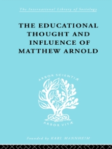 The Educational Thought and Influence of Matthew Arnold, PDF eBook