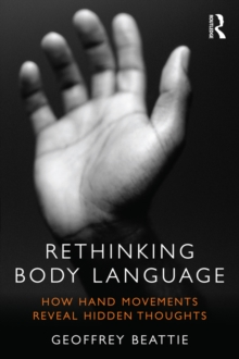 Rethinking Body Language : How Hand Movements Reveal Hidden Thoughts, PDF eBook