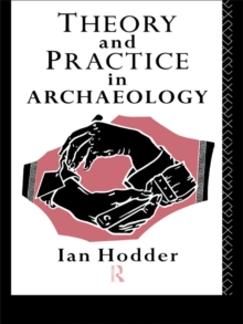 Theory and Practice in Archaeology, EPUB eBook