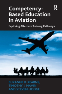 Competency-Based Education in Aviation : Exploring Alternate Training Pathways, EPUB eBook