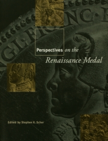 Perspectives on the Renaissance Medal : Portrait Medals of the Renaissance, PDF eBook