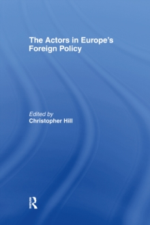 The Actors in Europe's Foreign Policy, PDF eBook