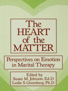 The Heart Of The Matter: Perspectives On Emotion In Marital : Perspectives On Emotion In Marital Therapy, PDF eBook