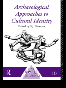 Archaeological Approaches to Cultural Identity, PDF eBook