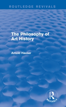The Philosophy of Art History (Routledge Revivals), EPUB eBook