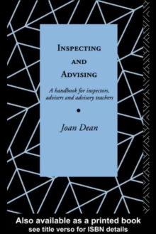 Inspecting and Advising : A Handbook for Inspectors, Advisers and Teachers, PDF eBook