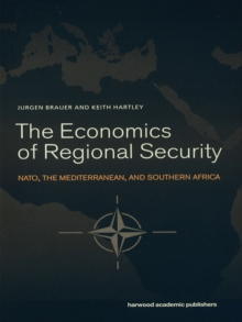 The Economics of Regional Security : NATO, the Mediterranean and Southern Africa, EPUB eBook
