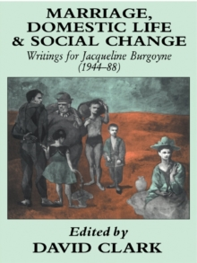 Marriage, Domestic Life and Social Change : Writings for Jacqueline Burgoyne, 1944-88, EPUB eBook