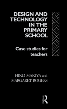 Design and Technology in the Primary School : Case Studies for Teachers, PDF eBook
