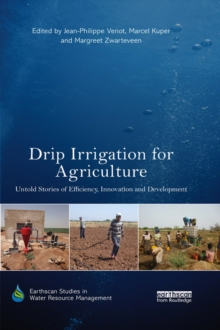 Drip Irrigation for Agriculture : Untold Stories of Efficiency, Innovation and Development, PDF eBook