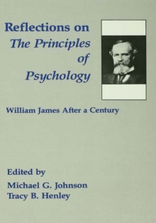 Reflections on the Principles of Psychology : William James After A Century, PDF eBook