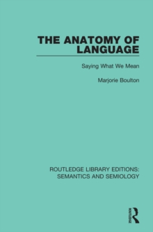 The Anatomy of Language : Saying What We Mean, PDF eBook