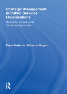 Strategic Management in Public Services Organizations : Concepts, Schools and Contemporary Issues, EPUB eBook