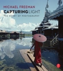 Capturing Light : The Heart of Photography, PDF eBook
