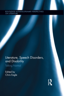 Literature, Speech Disorders, and Disability : Talking Normal, EPUB eBook