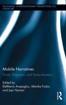 Mobile Narratives : Travel, Migration, and Transculturation, EPUB eBook