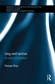 Jung and Levinas : An ethics of mediation, EPUB eBook
