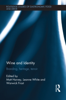Wine and Identity : Branding, Heritage, Terroir, PDF eBook