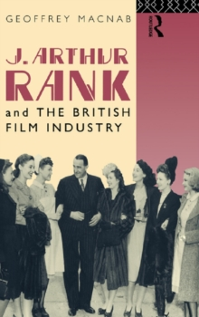 J. Arthur Rank and the British Film Industry, PDF eBook
