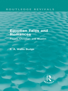 Egyptian Tales and Romances (Routledge Revivals) : Pagan, Christian and Muslim, EPUB eBook