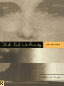 Work, Self and Society : After Industrialism, PDF eBook