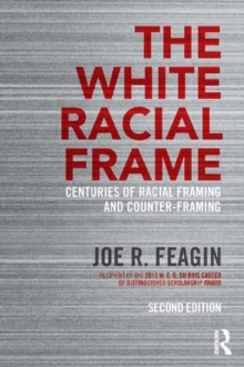 The White Racial Frame : Centuries of Racial Framing and Counter-Framing, PDF eBook