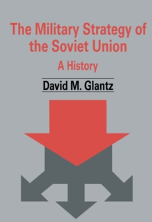 The Military Strategy of the Soviet Union : A History, PDF eBook