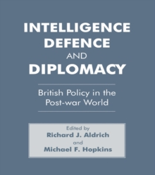 Intelligence, Defence and Diplomacy : British Policy in the Post-War World, EPUB eBook