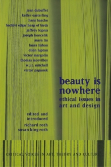Beauty is Nowhere : Ethical Issues in Art and Design, PDF eBook