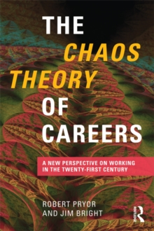 The Chaos Theory of Careers : A New Perspective on Working in the Twenty-First Century, PDF eBook