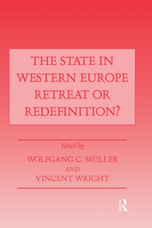 The State in Western Europe : Retreat or Redefinition?, PDF eBook