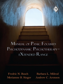Manual of Panic Focused Psychodynamic Psychotherapy - eXtended Range, PDF eBook