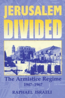 Jerusalem Divided : The Armistice Regime, 1947-1967, PDF eBook