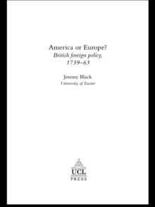 America Or Europe? : British Foreign Policy, 1739-63, EPUB eBook