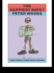 The Happiest Days? : How Pupils Cope With Schools, PDF eBook