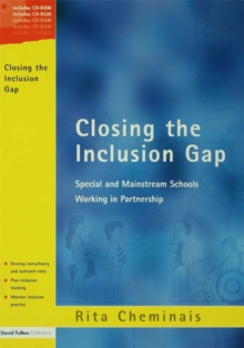 Closing the Inclusion Gap : Special and Mainstream Schools Working in Partnership, includes CD, PDF eBook