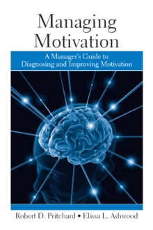 Managing Motivation : A Manager's Guide to Diagnosing and Improving Motivation, PDF eBook