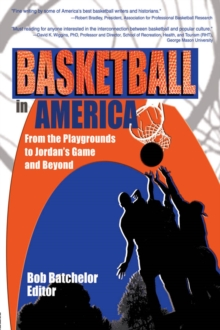 Basketball in America : From the Playgrounds to Jordan's Game and Beyond, EPUB eBook