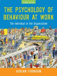 The Psychology of Behaviour at Work : The Individual in the Organization, PDF eBook