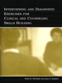 Interviewing and Diagnostic Exercises for Clinical and Counseling Skills Building, PDF eBook