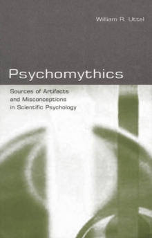 Psychomythics : Sources of Artifacts and Misconceptions in Scientific Psychology, EPUB eBook