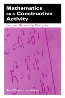Mathematics as a Constructive Activity : Learners Generating Examples, EPUB eBook