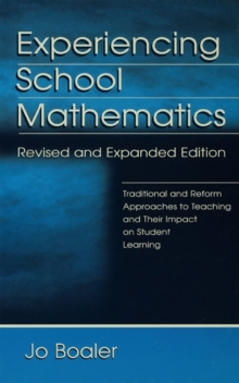 Experiencing School Mathematics : Traditional and Reform Approaches To Teaching and Their Impact on Student Learning, Revised and Expanded Edition, EPUB eBook