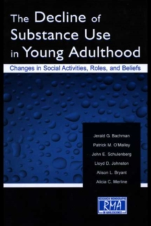 The Decline of Substance Use in Young Adulthood : Changes in Social Activities, Roles, and Beliefs, PDF eBook