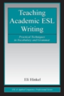 Teaching Academic ESL Writing : Practical Techniques in Vocabulary and Grammar, EPUB eBook